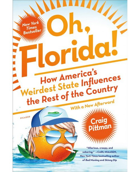 Oh, Florida! : How America's Weirdest State Influences the Rest of the Country -  Reprint (Paperback) - image 1 of 1