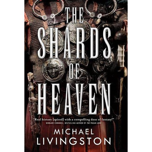 The Shards of Heaven - by  Michael Livingston (Paperback) - image 1 of 1