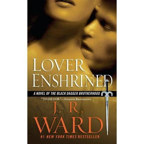 Lover Enshrined ( Black Dagger Brotherhood) (Paperback) by J. R. Ward - image 1 of 1