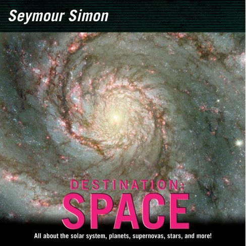 Destination Space - by  Seymour Simon (Paperback) - image 1 of 1