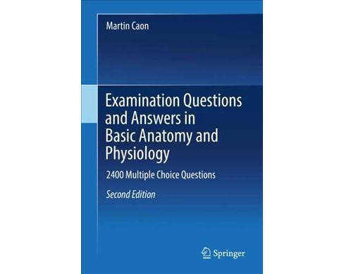 Examination Questions and Answers in Basic Anatomy and Physiology : 2400 Multiple Choice Questions - image 1 of 1