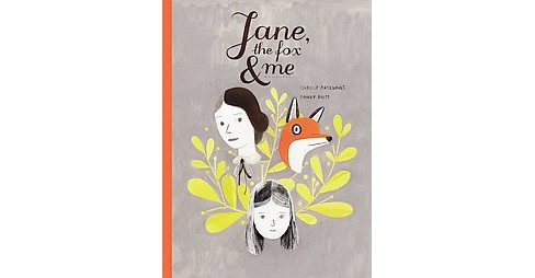 Jane, the Fox & Me (Reprint) (Hardcover) (Fanny Britt & Isabelle Arsenault) - image 1 of 1