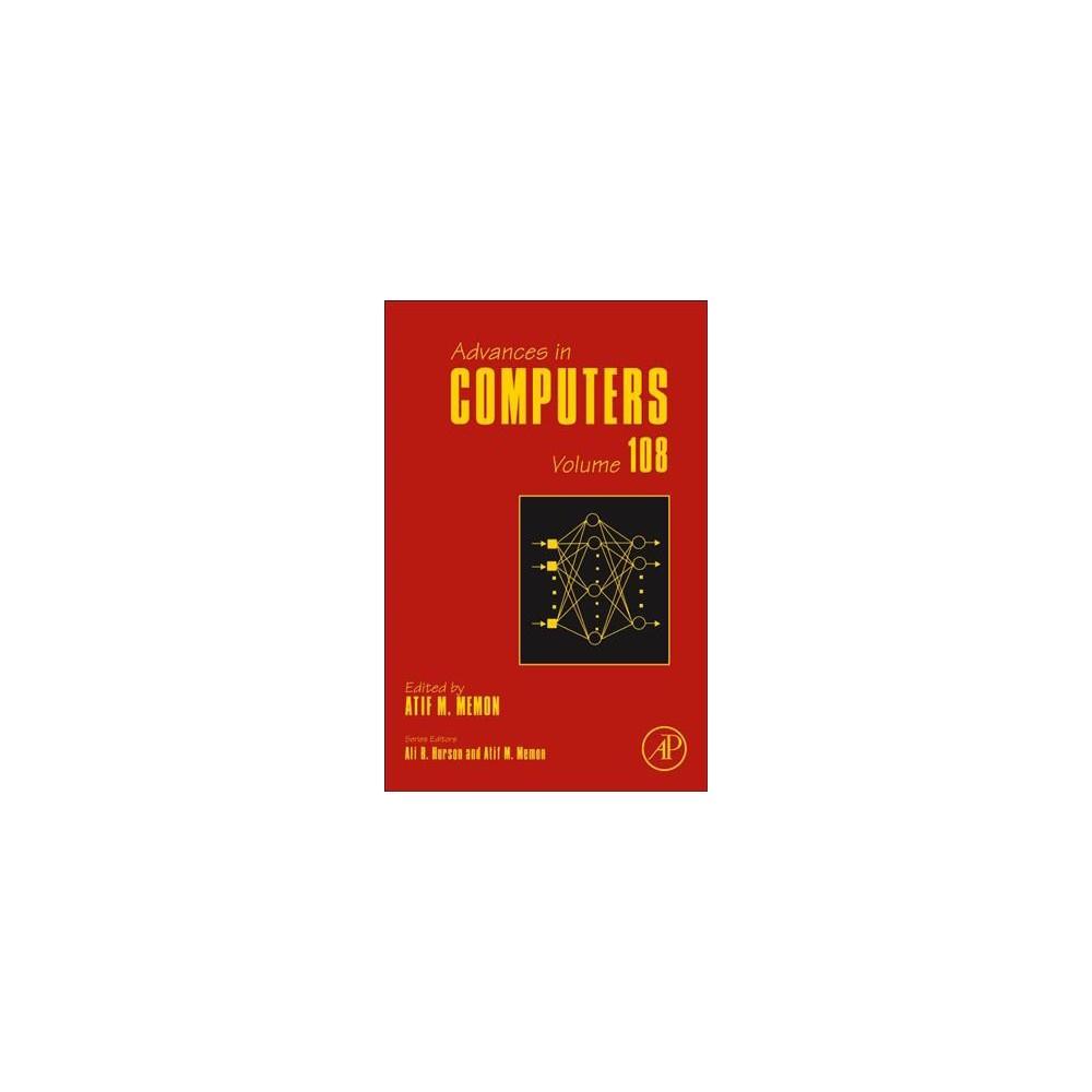 Advances in Computers - (Advances in Computers) Book 108 (Hardcover) Advances in Computers - (Advances in Computers) Book 108 (Hardcover)