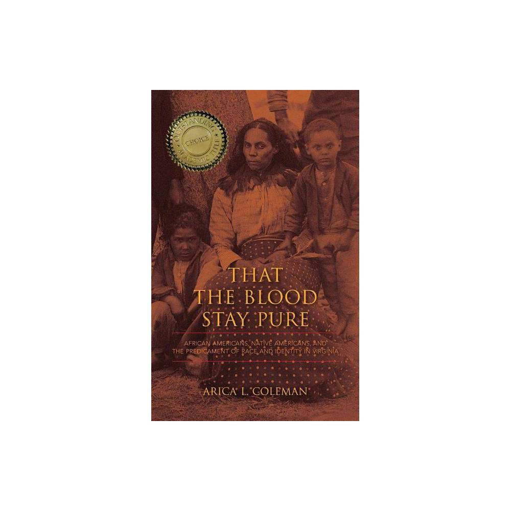 That the Blood Stay Pure - (Blacks in the Diaspora (Hardcover)) by Arica L Coleman (Hardcover)