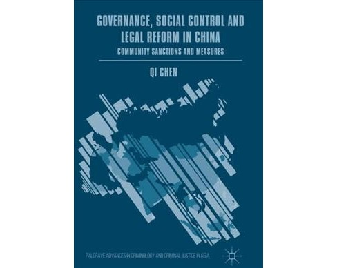 Governance, Social Control and Legal Reform in China : Community Sanctions and Measures -  (Hardcover) - image 1 of 1