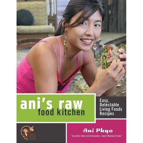Ani's Raw Food Kitchen - by  Ani Phyo (Paperback) - image 1 of 1