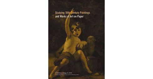 Studying 18th-Century Paintings and Works of Art on Paper : Technology and Practice (Paperback) - image 1 of 1