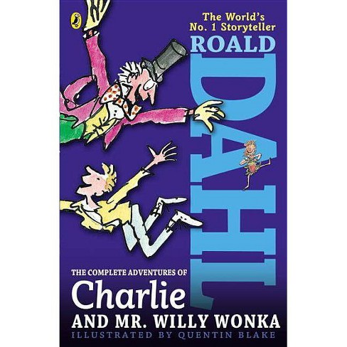 The Complete Adventures of Charlie and Mr  Willy Wonka - by Roald Dahl  (Paperback)