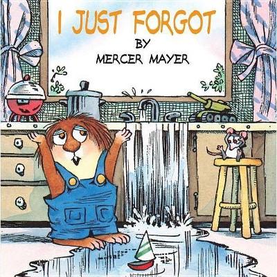 I Just Forgot - (Mercer Mayer's Little Critter (Paperback))by Mercer Mayer (Paperback)