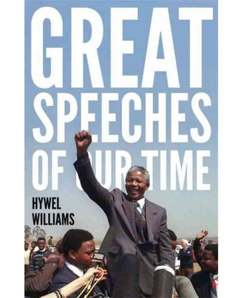 Great Speeches of Our Time (Paperback) (Hywel Williams) - image 1 of 1