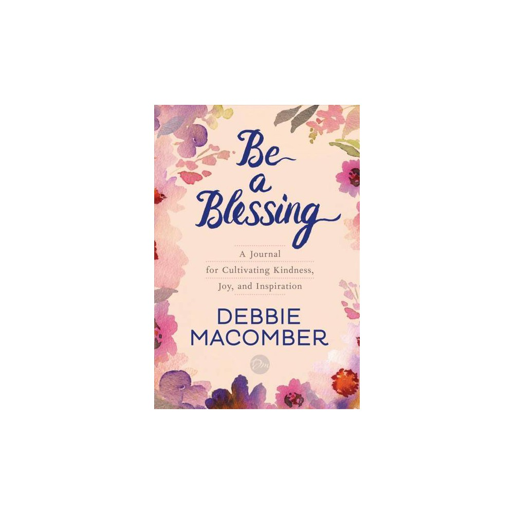 Be a Blessing: A Journal for Cultivating Kindness, Jo Self Improvement