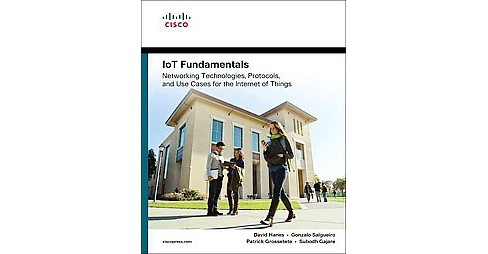 Iot Fundamentals : Networking Technologies, Protocols, and Use Cases for the Internet of Things - image 1 of 1