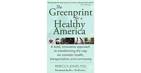 Greenprint for a Healthy America : A Bold, Innovative Approach to Transforming the Way We Consider  - image 1 of 1