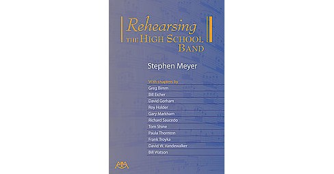 Rehearsing the High School Band (Paperback) (Stephen Meyer) - image 1 of 1
