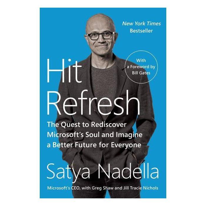 Hit Refresh - by  Satya Nadella & Greg Shaw & Jill Tracie Nichols (Paperback) - image 1 of 1