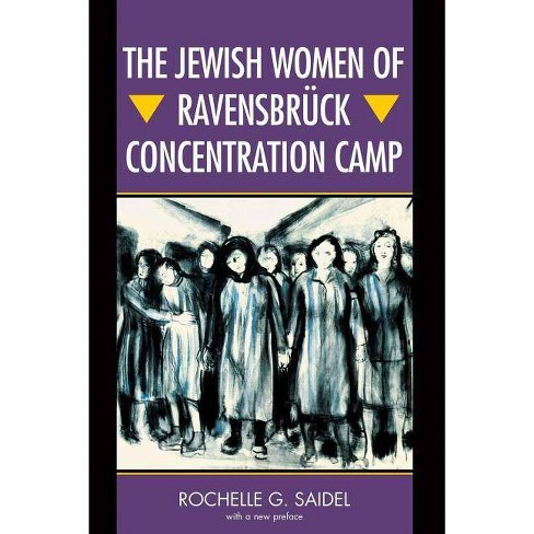 The Jewish Women of Ravensbr�ck Concentration Camp - by  Rochelle G Saidel (Paperback) - image 1 of 1