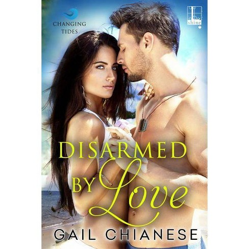Disarmed by Love - by  Gail Chianese (Paperback) - image 1 of 1
