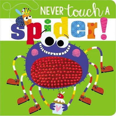 Never Touch a Spider! - by Rosie Greening (Hardcover)