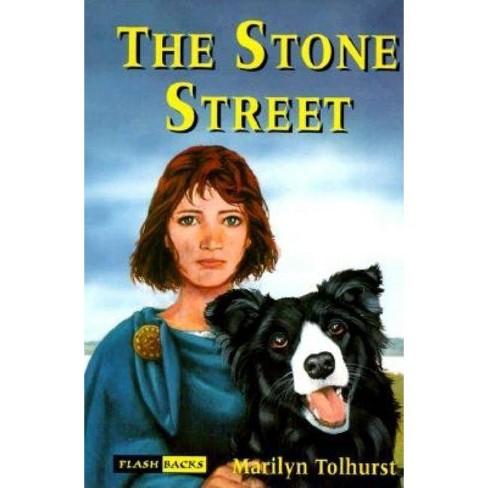 Stone Street - (Flashbacks) by  Marilyn Tolhurst (Hardcover) - image 1 of 1