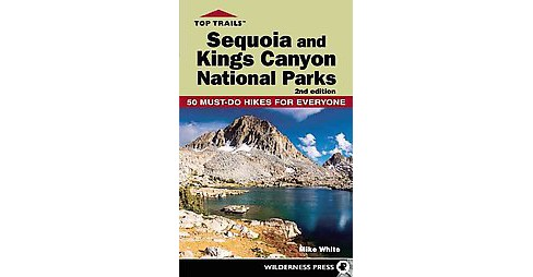 Top Trails Sequoia and Kings Canyon National Parks : 64 Must-Do Hikes for Everyone (Paperback) (Mike - image 1 of 1