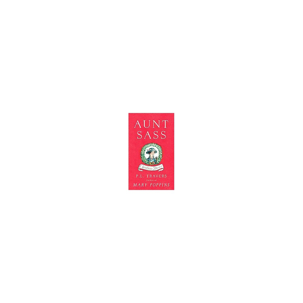 Aunt Sass : Christmas Stories (Hardcover) (P. L. Travers)