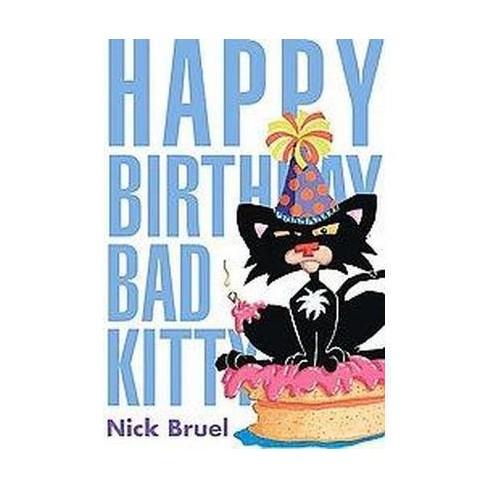 Happy Birthday Bad Kitty School And Library Nick Bruel Target