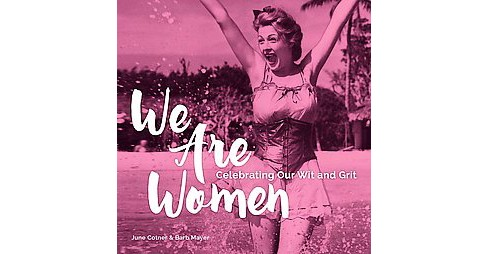 We Are Women : Celebrating Our Wit and Grit (Hardcover) (June Cotner & Barb Mayer) - image 1 of 1
