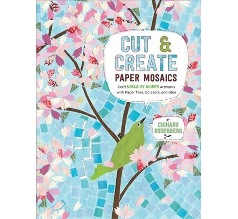 Cut & Create Paper Mosaics : Craft Mosaic-by-Number Artworks With Paper Tiles, Scissors, and Glue - image 1 of 1