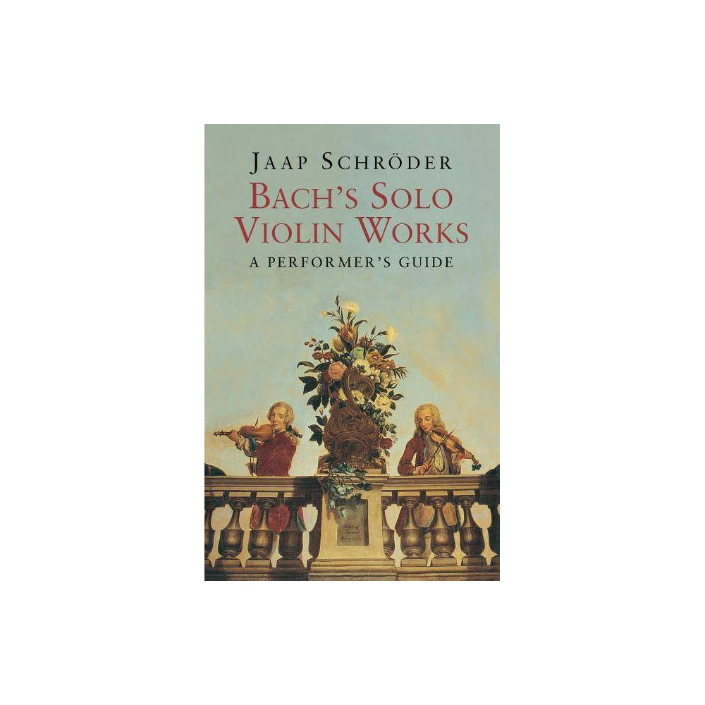 Bach S Solo Violin Works By Jaap Schroder Paperback