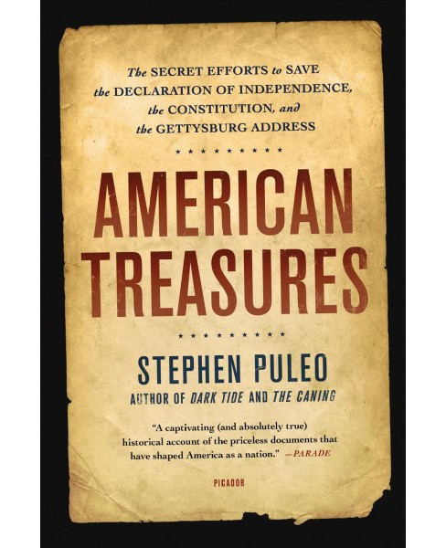 American Treasures : The Secret Efforts to Save the Declaration of Independence, the Constitution, and - image 1 of 1