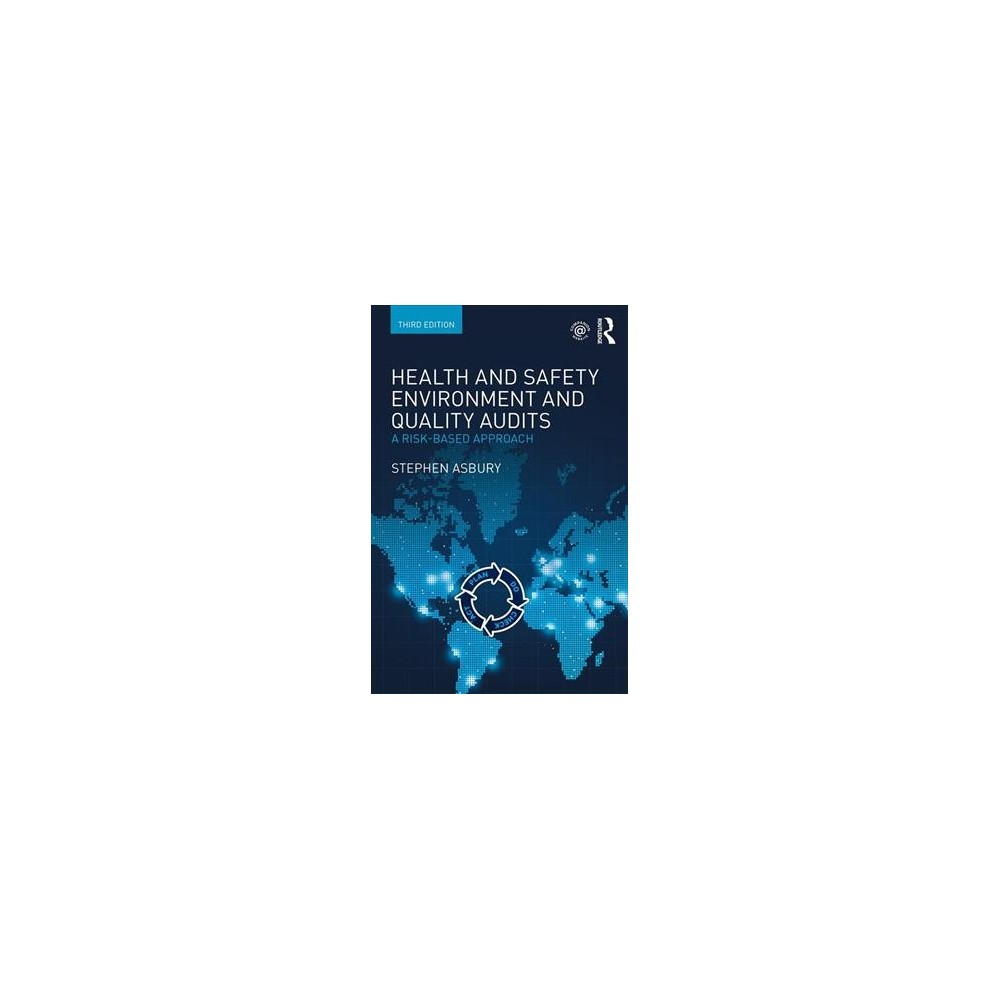 Health and Safety, Environment and Quality Audits : A Risk-based Approach - (Paperback)