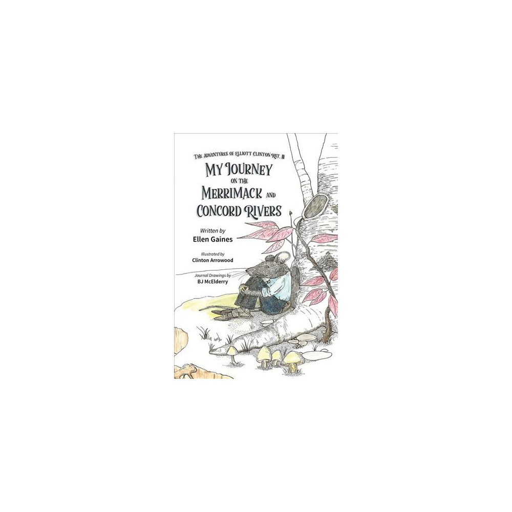 My Journey on the Merrimack and Concord Rivers (Paperback) (Ellen Gaines)