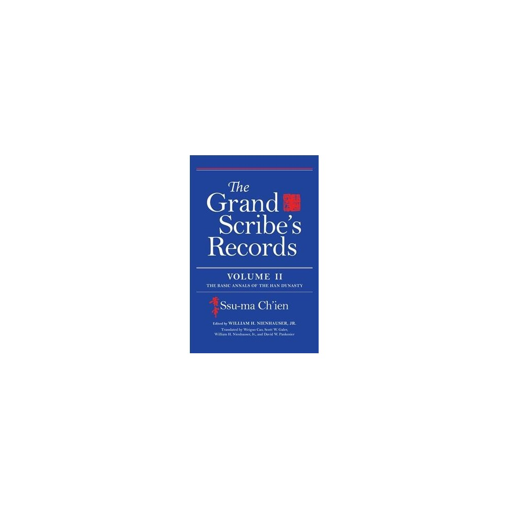 Grand Scribe's Records : The Basic Annals of the Han China - 2 by Ssu-Ma Ch'Ien (Hardcover)