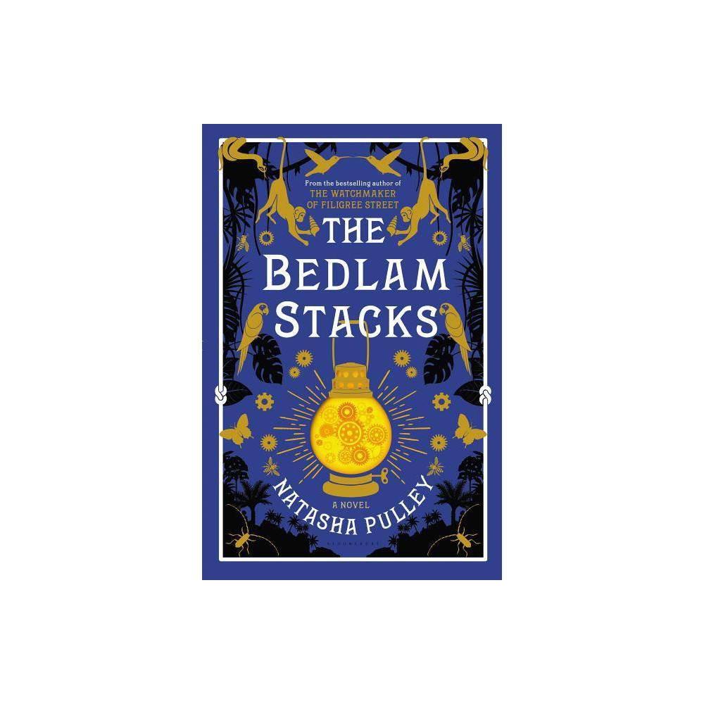 The Bedlam Stacks By Natasha Pulley Hardcover