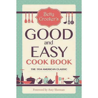 Betty Crocker's Good and Easy Cook Book - (Paperback)