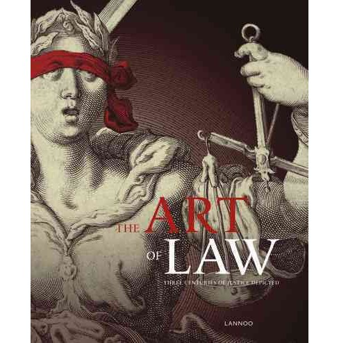 Art of Law : Three Centuries of Justice Depicted (Paperback) (Matthias Desmet & Evelien de Wilde & - image 1 of 1
