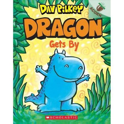 Dragon Gets By: An Acorn Book (Dragon #3) Volume 3 - by Dav Pilkey (Paperback)