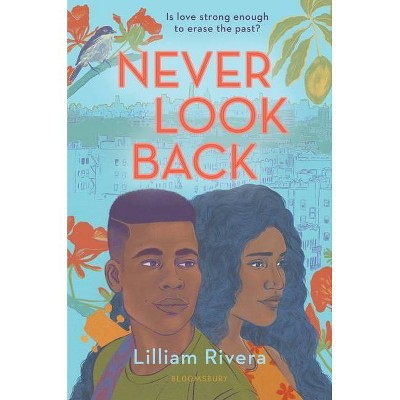 Never Look Back - by Lilliam Rivera (Hardcover)