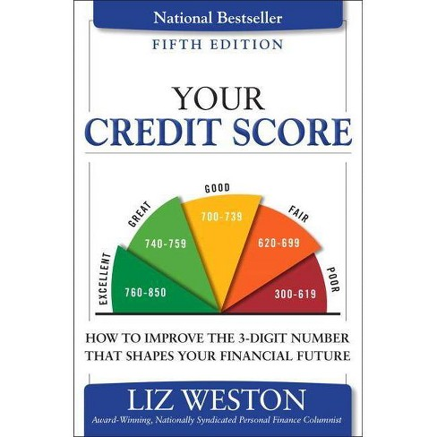 Your Credit Score - (Liz Pulliam Weston) 5 Edition by  Liz Weston (Paperback) - image 1 of 1