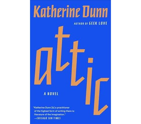 Attic (Reprint) (Paperback) (Katherine Dunn) - image 1 of 1
