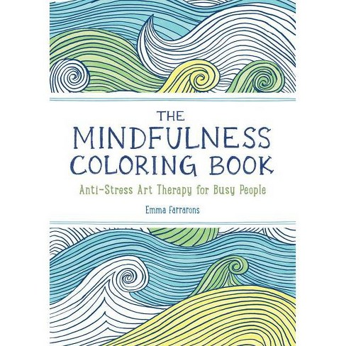 The Mindfulness Coloring Book - by  Emma Farrarons (Paperback) - image 1 of 1