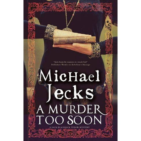 A Murder Too Soon - (Bloody Mary) by  Michael Jecks (Hardcover) - image 1 of 1
