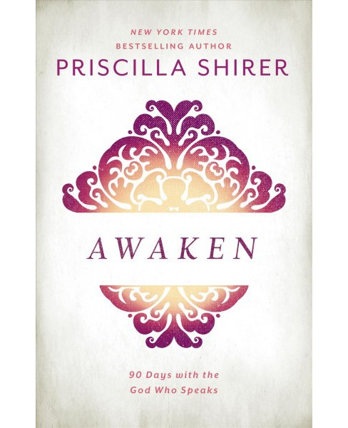 Awaken : 90 Days with the God Who Speaks (Hardcover) (Priscilla Shirer) - image 1 of 1