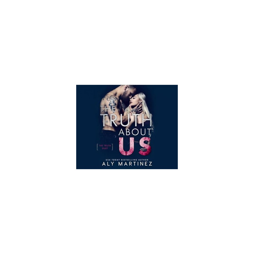 Truth About Us - MP3 Una by Aly Martinez (MP3-CD)