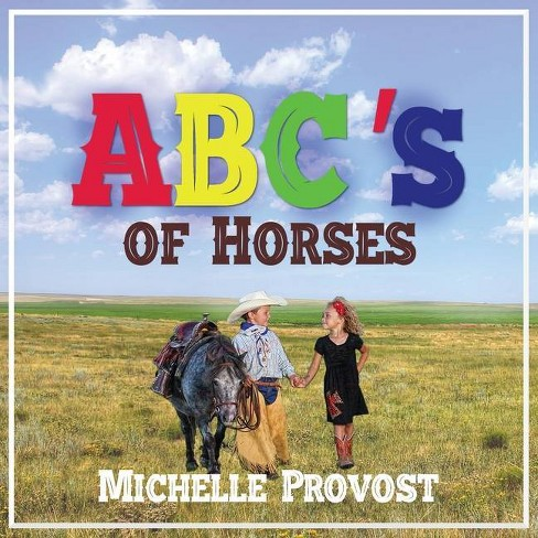 ABC's of Horses - by  Michelle Provost (Paperback) - image 1 of 1