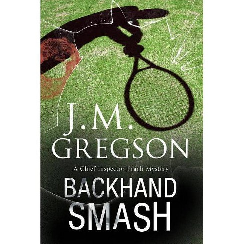 Backhand Smash - (Percy Peach Mystery) by  J M Gregson (Hardcover) - image 1 of 1