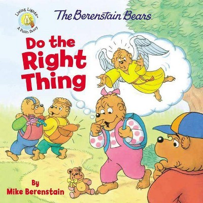 The Berenstain Bears Do the Right Thing - (Berenstain Bears/Living Lights: A Faith Story) by  Mike Berenstain (Paperback)