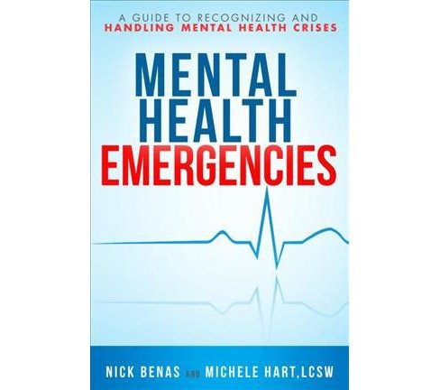 Mental Health Emergencies : A First-Responder's Guide to Recognizing and Handling Mental Health Crises - image 1 of 1