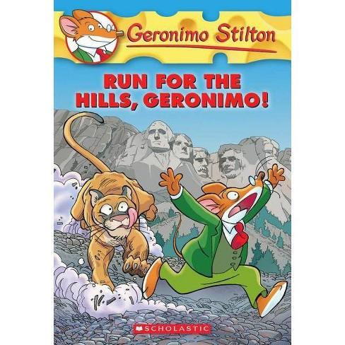 Geronimo Stilton #47: Run for the Hills, Geronimo! - (Paperback) - image 1 of 1