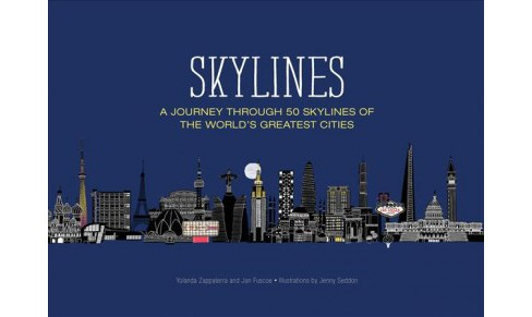 Skylines : A Journey Through 50 Skylines of the World's Greatest Cities (Abridged) (Hardcover) (Yolanda - image 1 of 1